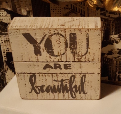 """Plaque that reads """"You are beautiful"""""""
