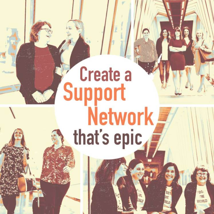 Create a support network that's epic.
