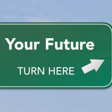 "Road sign that displays ""Your future. Turn here."""