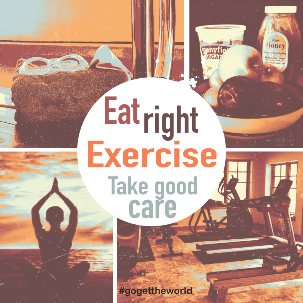 "Photos of swimming gear, bowl of fruit with yogurt and honey, a gym, and a person doing yoga with the slogan ""Eat right. Exercise. Take good care."" #gogettheworld"