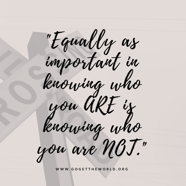 Know who you are not.