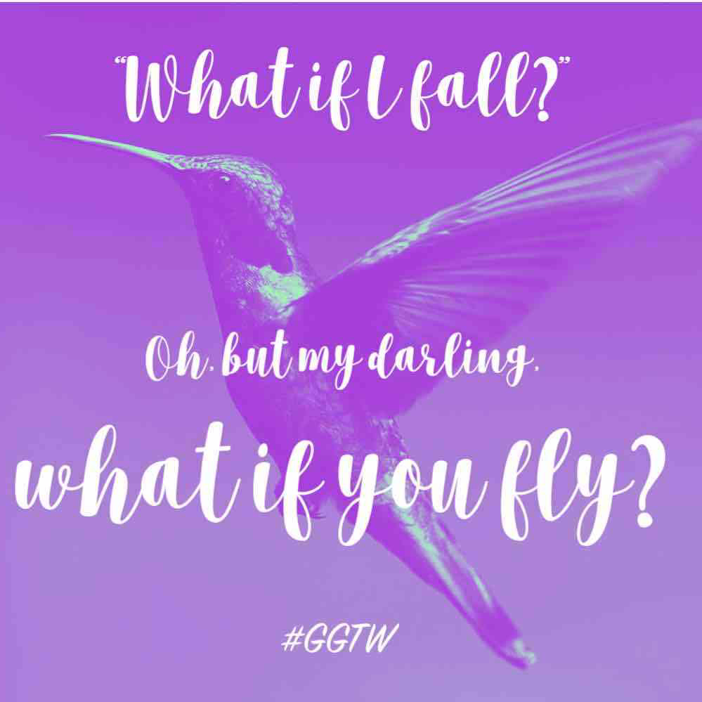 """""""What if I fall?"""" Oh but my darling, what if you fly? #ggtw"""